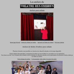 Ateliers du Théâtre des Ombres : ateliers de theatre d'ombres, pour réaliser un spectacle d'ombres chinoises, formation au theatre d'ombres, stage de théâtre d'ombres, atelier de théâtre d'ombres
