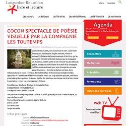 COCON SPECTACLE DE POÉSIE VISUELLE PAR LA COMPAGNIE LES TOUTEMPS, Languedoc-Roussillon livre et lecture