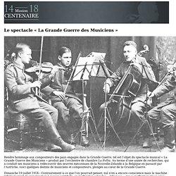 Le spectacle « La Grande Guerre des Musiciens »