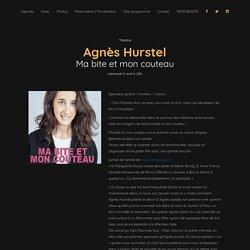 Spectacle gratuit - Agnès Hurstel dans Ma bite et mon couteau - Le Sonart
