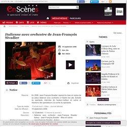 En scènes : le spectacle vivant en vidéo - Italienne avec orchestre de Jean-François Sivadier