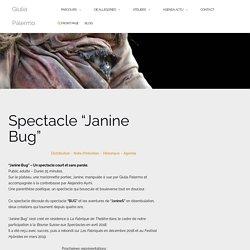 "Spectacle ""Janine Bug"" – Giulia Palermo"