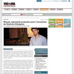 Riquet, spectacle jurassien pour l'ouverture du festival d'Avignon