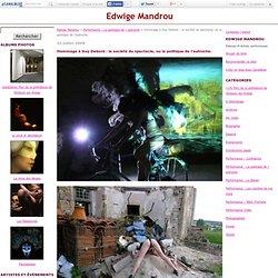 Hommage à Guy Debord : la société du spectacle, ou la politique de l'autruche. - Edwige Mandrou