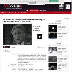 En scènes : le spectacle vivant en vidéo - Le Sacre du Printemps de Stravinski vu par Cocteau et entendu par Auric