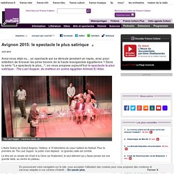 Avignon 2015: le spectacle le plus satirique