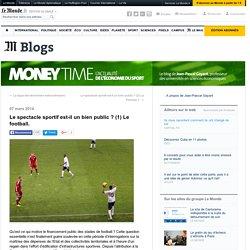 Le spectacle sportif est-il un bien public ? (1) Le football.