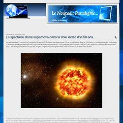 Le spectacle d'une supernova dans la Voie lactée d'ici 50 ans...