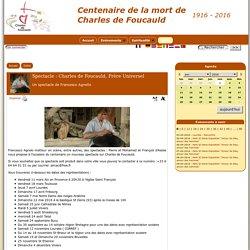Spectacle : Charles de Foucauld, Frère Universel - [Centenaire de la mort de Charles de Foucauld]