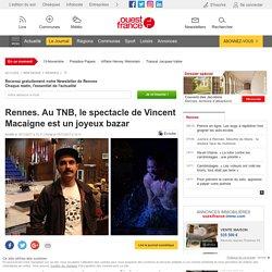 Ouest France Rennes. Au TNB, le spectacle de Vincent Macaigne est un joyeux bazar