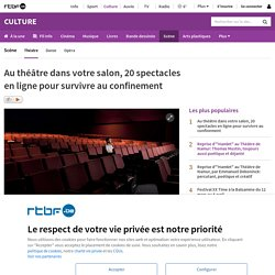 Au théâtre dans votre salon, 20 spectacles en ligne pour survivre au confinement
