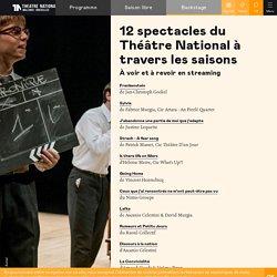 12 spectacles du Théâtre National à travers les saisons