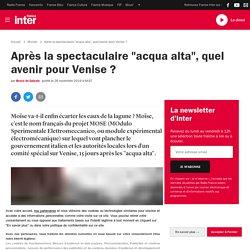 """Après la spectaculaire """"acqua alta"""", quel avenir pour Venise ?"""