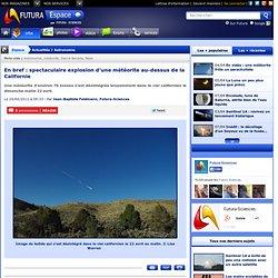 En bref : spectaculaire explosion d'une météorite au-dessus de la Californie