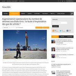 Augmentation spectaculaire du nombre de séïsmes aux Etats-Unis : la faute à l'exploitation des gaz de schiste ? - News360x