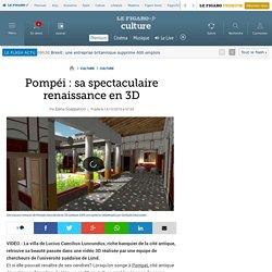 Pompéi : sa spectaculaire renaissance en 3D