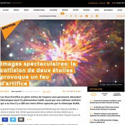 Images spectaculaires: la collision de deux étoiles provoque un feu d'artifice