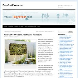Art of Vertical Gardens, Healthy and Spectacular | BarefootFloor.com