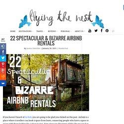 22 Spectacular & Bizarre Airbnb Rentals