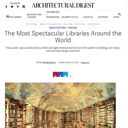 The Most Spectacular Libraries Around the World
