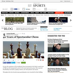 40 Years of Spectacular Chess