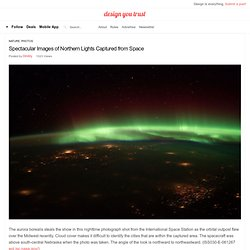 Spectacular Images of Northern Lights Captured from Space