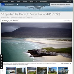 50 Spectacular Places to See in Scotland (PHOTOS)