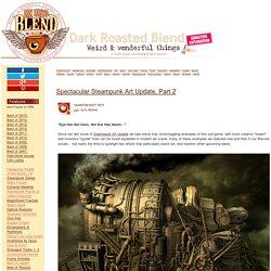 Spectacular Steampunk Art Update, Part 2