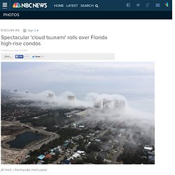 Spectacular 'cloud tsunami' rolls over Florida high-rise condos