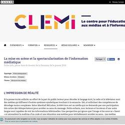 La mise en scène et la spectacularisation de l'information médiatique- CLEMI