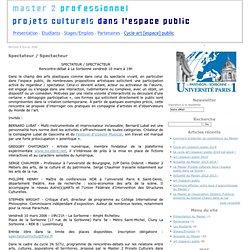 Spectateur / Spectacteur - Journal de bord du Master 2 Projets Culturels dans l'Espace Public / Université Paris 1 Panthéon-Sorbonne - Vimperator