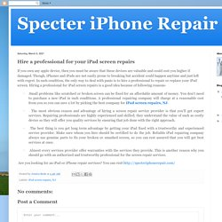 Specter iPhone Repair LLC: Hire a professional for your iPad screen repairs