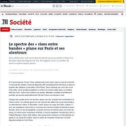 Le spectre des «rixes entre bandes» plane sur Paris et ses alentours