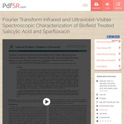 Fourier Transform Infrared and Ultraviolet-Visible Spectroscopic Characterization of Biofield Treated Salicylic Acid and Sparfloxacin