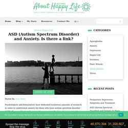 ASD (Autism Spectrum Disorder) and Anxiety. Is there a link? - About Happy Life