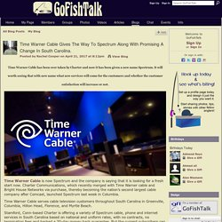 Time Warner Cable Gives The Way To Spectrum Along With Promising A Change In South Carolina. - GoFishTalk