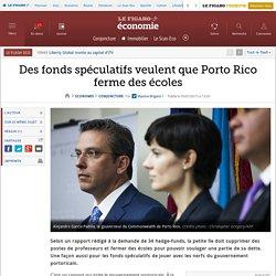 Des fonds spéculatifs veulent que Porto Rico ferme des écoles