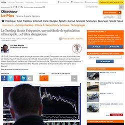 Le Trading Haute Fréquence, une méthode de spéculation ultra rapide... et ultra dangereuse