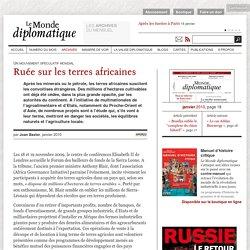 Spéculation : ruée sur les terres africaines , par Joan Baxter (Le Monde diplomatique, janvier 2010)