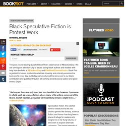 Black Speculative Fiction is Protest Work