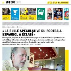 «La bulle spéculative du football espagnol a éclaté»