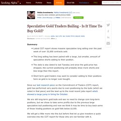 Speculative Gold Traders Bailing - Is It Time To Buy Gold?
