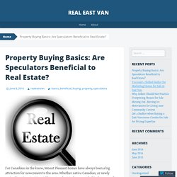 Property Buying Basics: Are Speculators Beneficial to Real Estate?