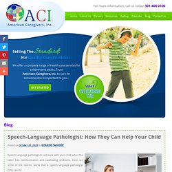 Speech-Language Pathologist: How They Can Help Your Child