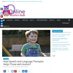 How Speech and Language Therapist Helps Those with Autism? -