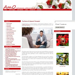 The Role of A Speech Therapist-AmO: Life Beauty Without Limits...