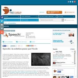 Speechi : la solution passe par l'école
