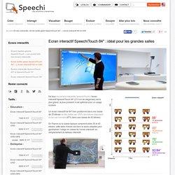 """Ecran tactile géant SpeechiTouch 84"""" - L'écran interactif HD et UHD"""
