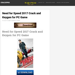 Need for Speed 2017 Crack and Keygen for PC Game Free Download