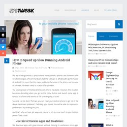 How To Speed Up Slow Running Android Phone